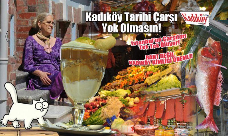 Tarihi Çarşı'yı kaybedersek, Kadıköy kimliğini yitirir !